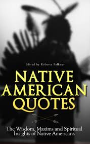 Amazon Native American Quotes The Wisdom Maxims And Spiritual Impressive American Quotes