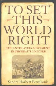 The Antislavery Movement Was Referred To As To Set This World Right The Antislavery Movement In Thoreaus