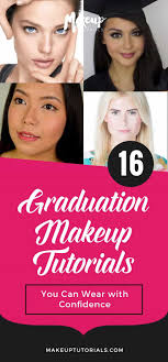 graduation makeup tutorials 16 graduation makeup tutorials you can wear with confidence