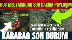 Azerbaycan Ermenistan Cephe Hattında Son Durum   Rusya'dan Şok Laçin  Paylaşımı   Karabağ Son Dakika - YouTube