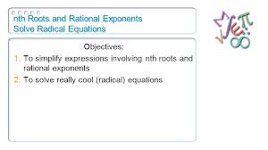 presentation on theme nth roots and rational exponents solve radical equations presentation transcript 1 nth roots and rational exponents solve