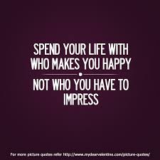 Quotes About Your Life Gorgeous Spend Your Life With