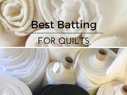Which is the Best Quilt Batting To Use For My New Quilting Project? & Which is the Best Quilt Batting For My Project? Adamdwight.com