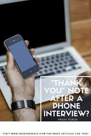 sending a thank you email after a phone interview should you send a thank you note after a phone interview