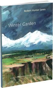 winter garden a collection of poetry by robert hunter jones aka gray jones
