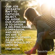 How To Do A Quote For A Job Our Job On Earth Isnt To Criticize Reject Or Judge Our