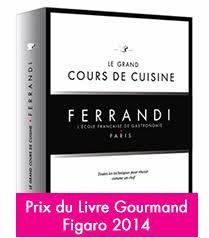 Le Grand Cours De Cuisine Ferrandi Ferrandi Lécole Française De