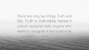 "Kafka Quotes Enchanting Franz Kafka Quote ""There Are Only Two Things Truth And Lies Truth"