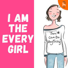 I am the Every Girl