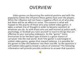 the psychological effects of violent video games slide show  4 overview<br > video games