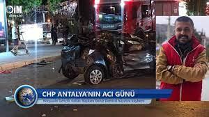 CHP Konyaaltı Gençlik Kolları Başkanı Deniz Demiral hayatını kaybetti -  HABERLER - YouTube