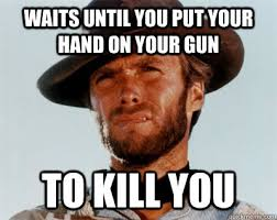 Courteous Clint Eastwood memes | quickmeme via Relatably.com