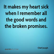 Broken Promises Quotes And Sayings Chief Joseph Quotes QuoteHD 20 77648