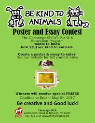 be kind to animals poster and essay contest the chenango spca essay contest 2017