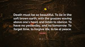 """Beautiful Quotes About Death Best of Oscar Wilde Quote """"Death Must Be So Beautiful To Lie In The Soft"""