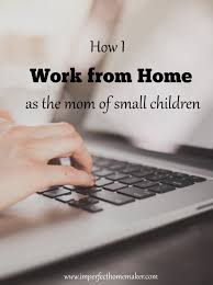 how i work from home as a mom of small children