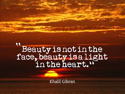 Kahlil Gibran Quotes On Beauty Best of Beauty Is Not In The Face Beauty Is A Light In Th Picture Quote