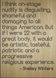 Amazoncom I Think On Stage Nudity Is Disgusting Quote By