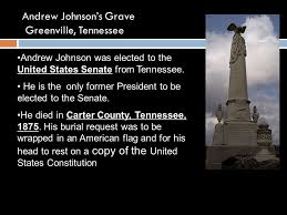 Image result for Johnson was buried in Greeneville with the American flag and a copy of the Constitution.