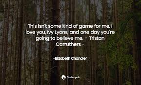 This isn't some kind of game for... - Elizabeth Chandler - Quotes.Pub