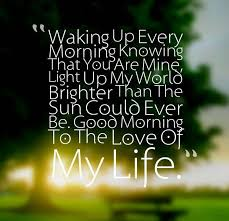 Good Morning My Love Quotes Mesmerizing 48 Unique Good Morning Quotes And Wishes Sweet Morning Quote