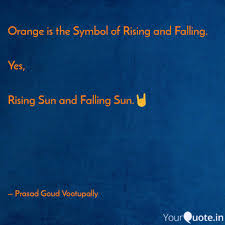 Quote Symbol Classy Orange Is The Symbol Of R Quotes Writings By Prasad Goud