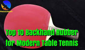 Ping Pong Table Comparison Chart Top 10 Best Backhand Rubber For Modern Table Tennis Pingsunday