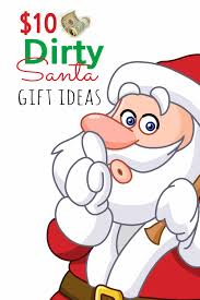 you have been invited to a party where there will be a dirty santa gift