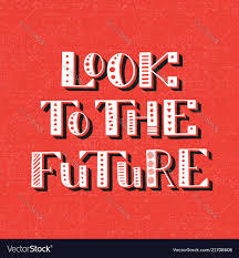 Look At The Future Of Graphic Design Look To The Future Handwritten Lettering