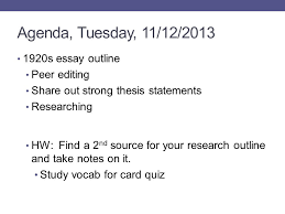us history unit week homework for the week tuesday a  agenda tuesday 11 12 2013 1920s essay outline peer editing share out
