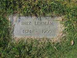 Inez Lehman (1874-1966) - Find A Grave Memorial