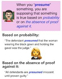 "Assume Vs Presume The YUNiversity What's Up With ""Assume"" And ""Presume"" 14"