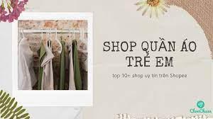 Top 10+ Shop quần áo trẻ em uy tín trên Shopee - Chọn Chuẩn