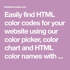 Html Color Chart With Names Easily Find Html Color Codes For Your Website Using Our