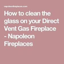how to clean gas fireplace glass elegant 25 best ideas about napoleon fireplaces on