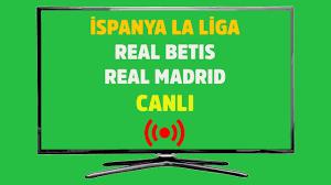 CANLI İZLE Real Betis Real Madrid Spor Smart şifresiz canlı maç izle -  Tv100 Spor