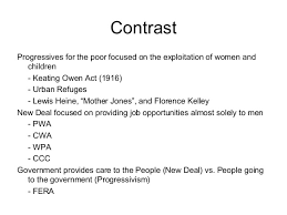 Day 7 New Deal Progessive Era Poverty Policies Compare And