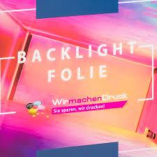 Backlightfolie Günstig Online Drucken Wirmachendruckde