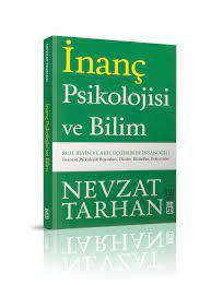 İnanç Psikolojisi ve Bilim - Nevzat Tarhan - Ahıska Yayınevi