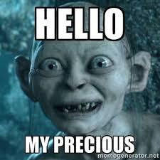 hello my precious - My Precious Gollum   Meme Generator via Relatably.com