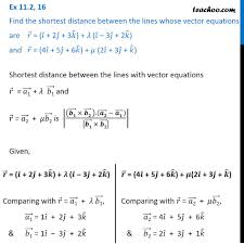 Ex 11.2, 16 - Find shortest distance between r = (i + 2j + 3k)