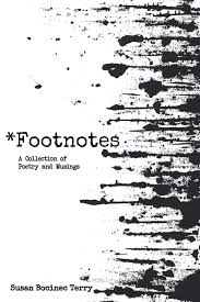 Footnotes A Collection Of Poetry And Musings Susan Bocinec Terry