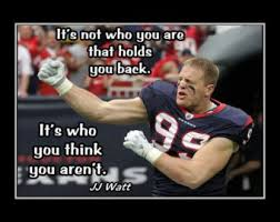 Find the best j j watt quotes, sayings and quotations on picturequotes.com. 15 Inspirational Quotes From Nfl Players Brian Quote