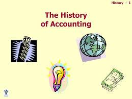 History 1 The History Of Accounting History 2 Why Study History