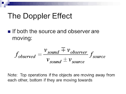 6 the doppler effect if both the source and observer are moving note top operations if the objects are moving away from each other bottom if they are