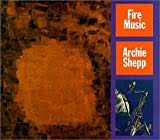 <b>Archie Shepp</b>: <b>Fire</b> Music album review @ All About Jazz