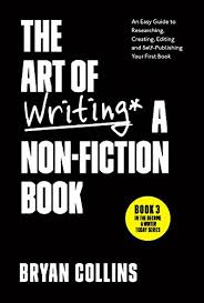 The Art Of Writing A Non Fiction Book An Easy Guide To Researching Creating Editing And Self Publishing Your First Book Become A Writer Today 3