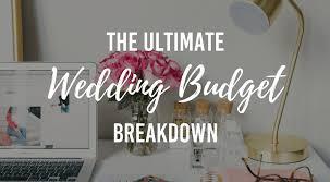 Budgeting For Wedding The Ultimate Wedding Budget Breakdown Wedding Advice Bridebook