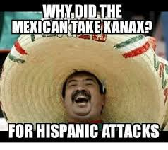 Why Did The Mexican Takeranax Forhispanicattacks Mexican Word Of