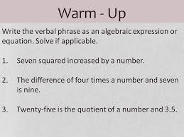 warm up write the verbal phrase as an algebraic expression or equation solve if 3 example 5a word problems